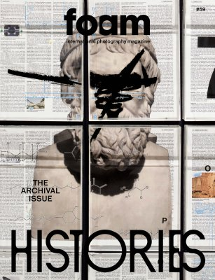 Out now:<br>Foam Magazine #59:<br><em>Histories – The Archival Issue</em>